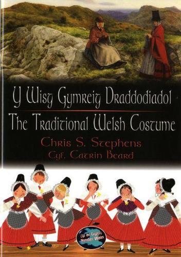 Cip ar Gymru/Wonder Wales: Y Wisg Gymreig Draddodiadol/The Traditional Welsh Costume (Paperback)
