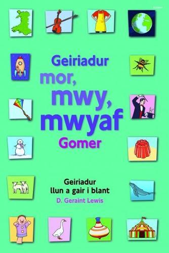 Geiriadur Mor, Mwy, Mwyaf Gomer (Hardback)