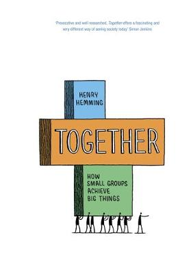 Together: How small groups achieve big things (Hardback)