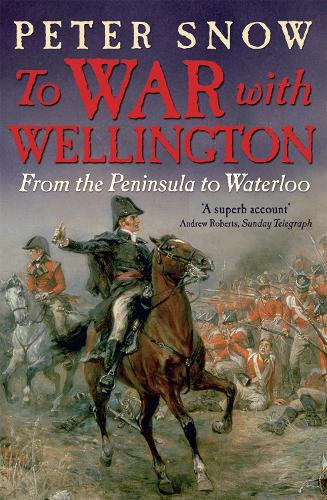 To War with Wellington: From the Peninsula to Waterloo (Paperback)