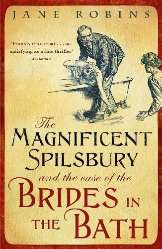 The Magnificent Spilsbury and the Case of the Brides in the Bath (Paperback)