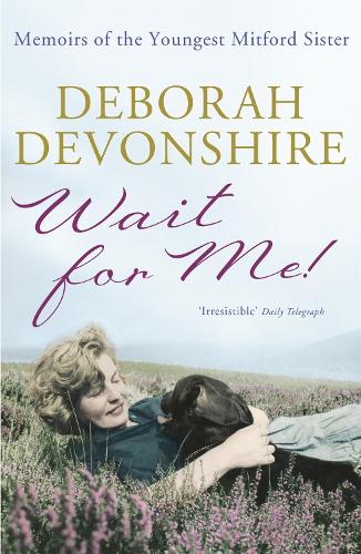 Wait For Me!: Memoirs of the Youngest Mitford Sister (Paperback)
