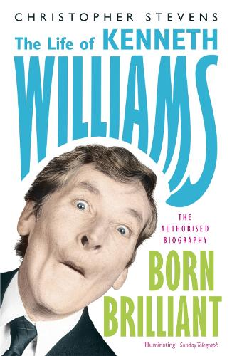 Kenneth Williams: Born Brilliant: The Life of Kenneth Williams (Paperback)