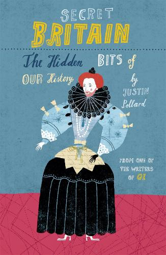 Secret Britain: The Hidden Bits of Our History (Paperback)