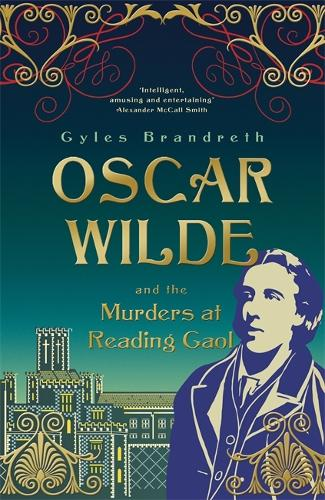 Oscar Wilde and the Murders at Reading Gaol: Oscar Wilde Mystery: 6 - Oscar Wilde Mystery (Hardback)