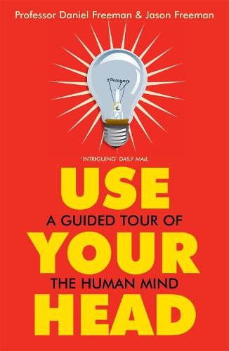 Use Your Head: A Guided Tour of the Human Mind (Paperback)