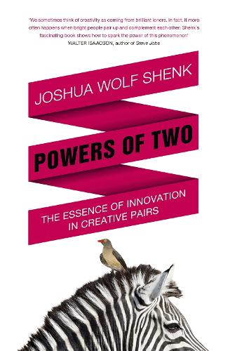 Powers of Two: Finding the Essence of Innovation in Creative Pairs (Hardback)