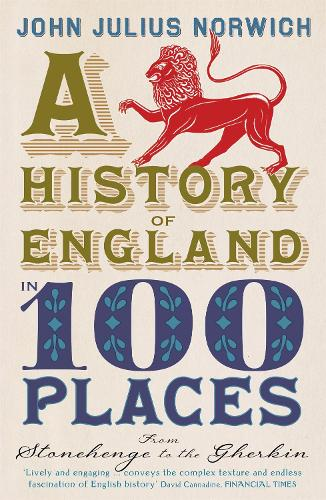 A History of England in 100 Places: From Stonehenge to the Gherkin (Paperback)