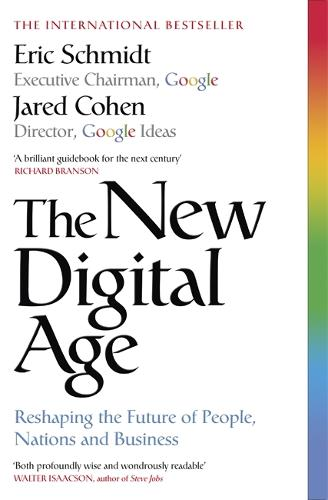 The New Digital Age: Reshaping the Future of People, Nations and Business (Paperback)