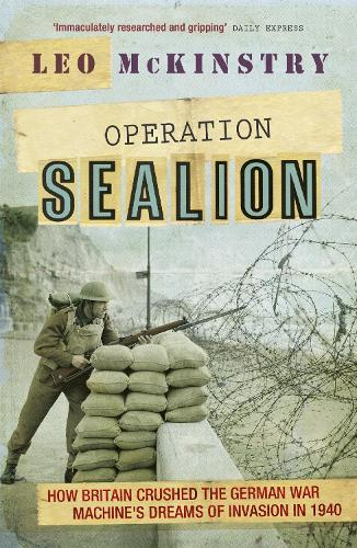 Operation Sealion: How Britain Crushed the German War Machine's Dreams of Invasion in 1940 (Paperback)