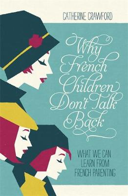 Why French Children Don't Talk Back (Paperback)