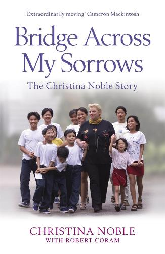 Bridge Across My Sorrows: The Christina Noble Story (Paperback)