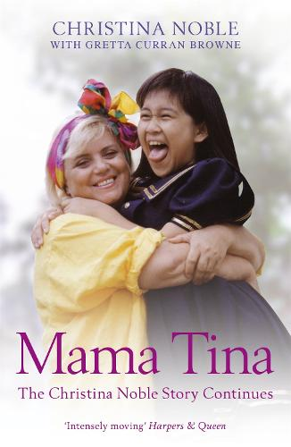 Mama Tina: The Christina Noble Story Continues (Paperback)