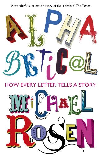 Alphabetical: How Every Letter Tells a Story (Paperback)