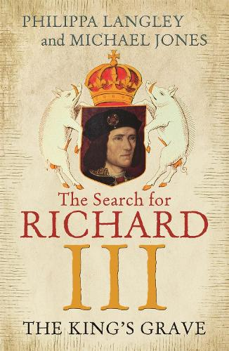 The King's Grave: The Search for Richard III (Paperback)