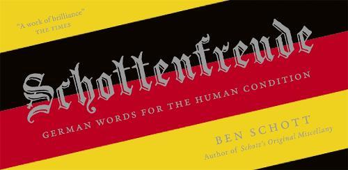 Schottenfreude: German Words for the Human Condition (Hardback)