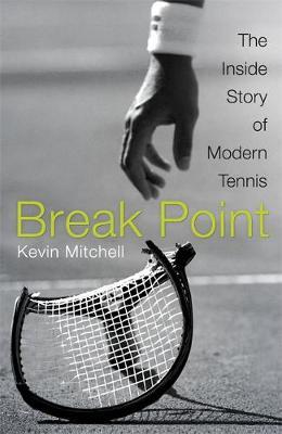 Break Point: The Inside Story of Modern Tennis (Hardback)