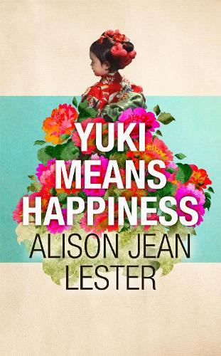 Yuki Means Happiness (Hardback)