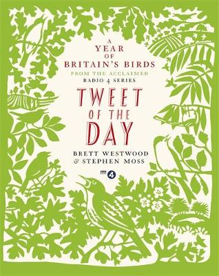 Tweet of the Day: A Year of Britain's Birds from the Acclaimed Radio 4 Series (Hardback)