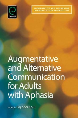 Augmentative and Alternative Communication for Adults with Aphasia: Science and Clinical Practice - Augmentative and Alternative Communications Perspectives v. 3 (Hardback)