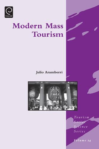 Modern Mass Tourism - Tourism Social Science Series 14 (Hardback)