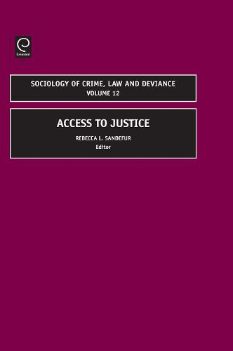 Access to Justice - Sociology of Crime, Law and Deviance 12 (Hardback)