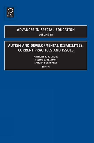 Autism and Developmental Disabilities: Current Practices and Issues - Advances in Special Education 18 (Hardback)