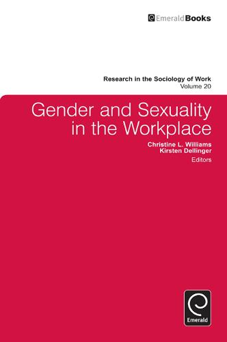 Gender and Sexuality in the Workplace - Research in the Sociology of Work 20 (Hardback)