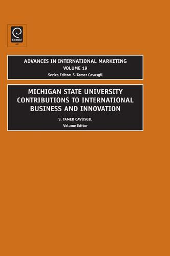 MSU Contributions to International Business and Innovation - Advances in International Marketing 19 (Hardback)