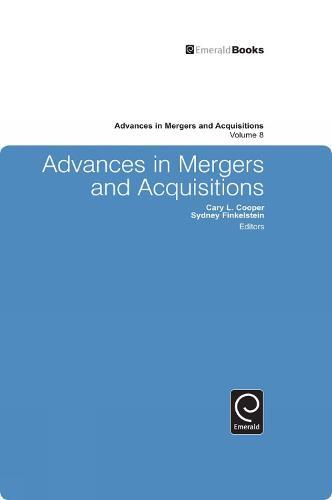 Advances in Mergers and Acquisitions - Advances in Mergers and Acquisitions 8 (Hardback)