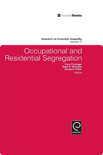 Occupational and Residential Segregation - Research on Economic Inequality 17 (Hardback)