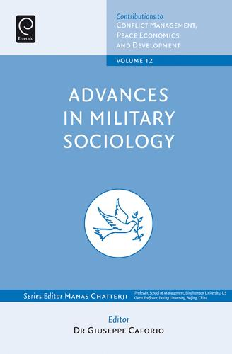 Advances in Military Sociology: Essays in Honor of Charles C. Moskos - Contributions to Conflict Management 12, Part A & B (Hardback)