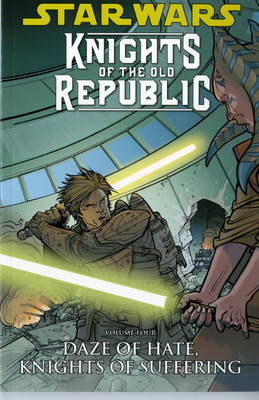 Star Wars - Knights of the Old Republic: Daze of Hate, Knights of Suffering v. 4 (Paperback)