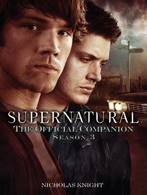Supernatural: The Official Companion Season 3 (Paperback)