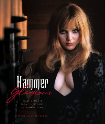 Hammer Glamour: Classic Images From the Archive of Hammer Films (Hardback)