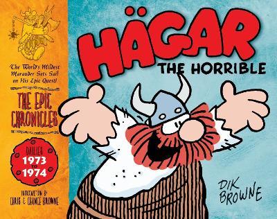 Hagar the Horrible (the Epic Chronicles Of): Dailies 1973-74 (Hardback)