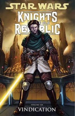 Star Wars - Knights of the Old Republic: Vindication v. 6 (Paperback)