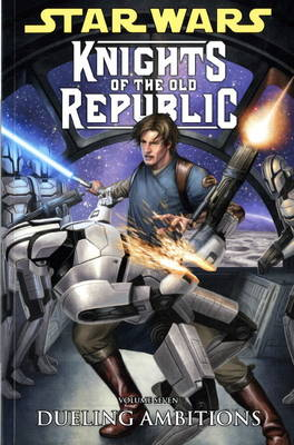 Star Wars - Knights of the Old Republic: Dueling Ambitions v. 7 (Paperback)