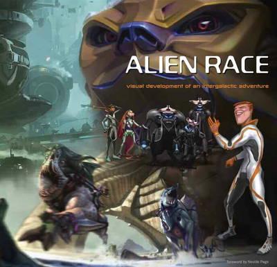 Alien Race: Visual Development of an Intergalactic Adventure (Paperback)
