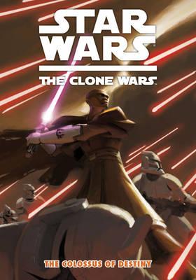 Star Wars - The Clone Wars: Colossus of Destiny v. 4 (Paperback)