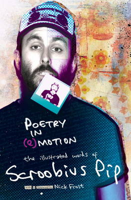 Poetry in (e)motion: The Illustrated Words of Scroobius Pip (Hardback)