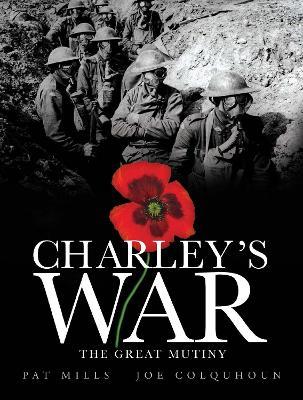 Charley's War (Vol. 7) - the Great Mutiny (Hardback)