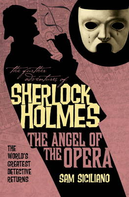 The Further Adventures of Sherlock Holmes: The Angel of the Opera - Further Adventures of Sherlock Holmes (Paperback)