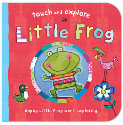 Little Frog - Touch & Explore