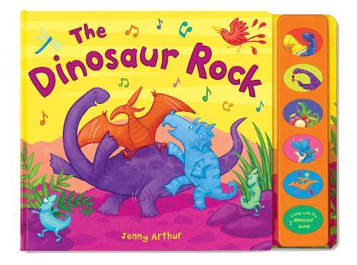 The Dinosaur Rock - Noisy Parade Books (Hardback)