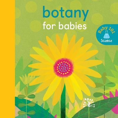 Botany for Babies - Baby 101 (Board book)