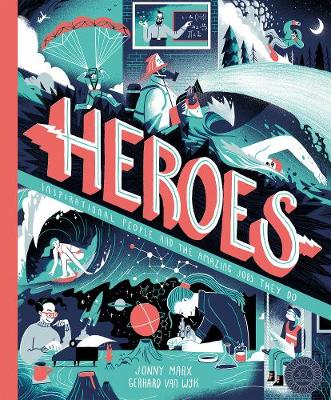 Heroes: Inspirational people and the amazing jobs they do (Hardback)
