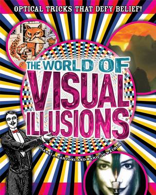 The World of Visual Illusions: Optical Tricks That Defy Belief! (Paperback)