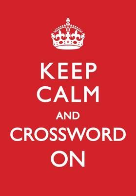 Keep Calm and Crossword on (Hardback)