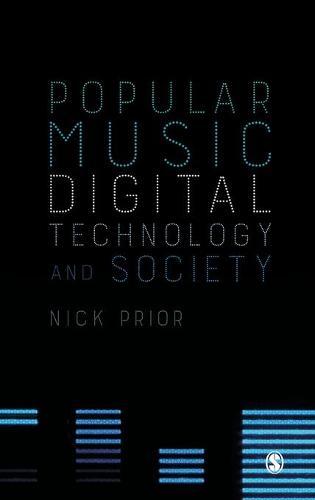 Popular Music, Digital Technology and Society (Hardback)